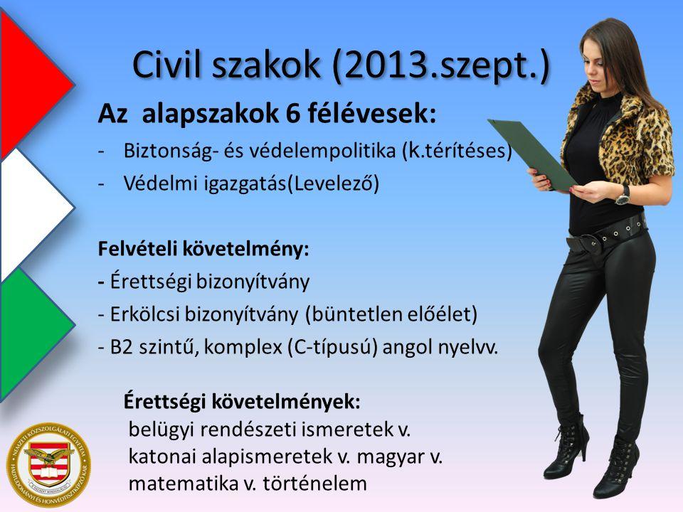 Civil szakok (2013.szept.) Az alapszakok 6 félévesek: