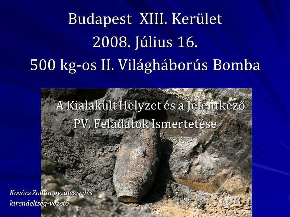 500 kg-os II. Világháborús Bomba A Kialakult Helyzet és a Jelentkező