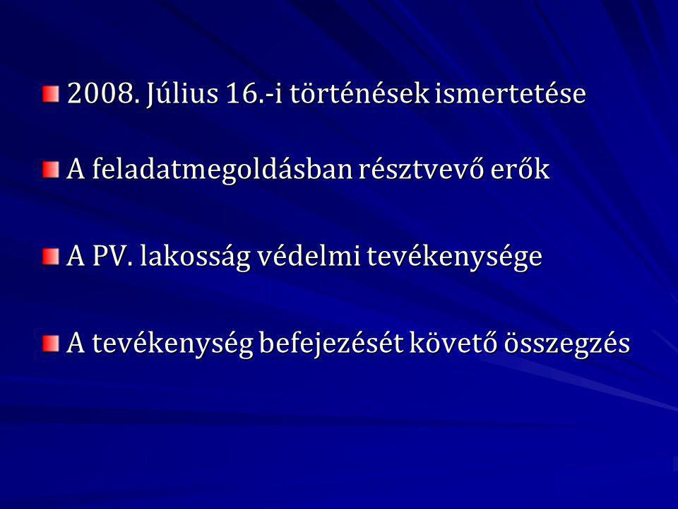 2008. Július 16.-i történések ismertetése