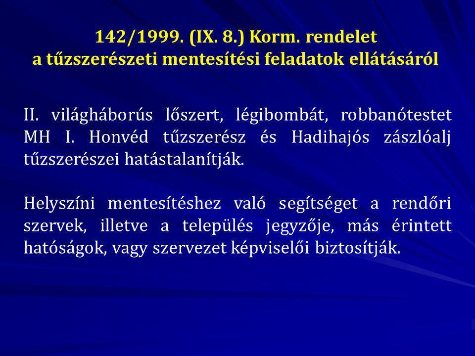 142/1999. (IX. 8.) Korm. rendelet a tűzszerészeti mentesítési feladatok ellátásáról