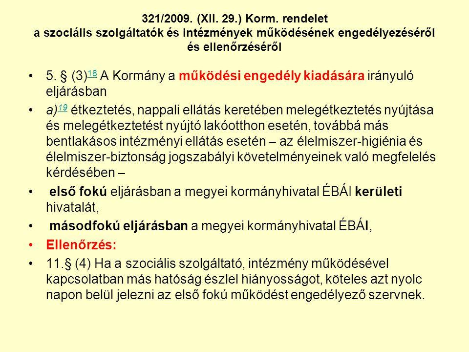 5. § (3)18 A Kormány a működési engedély kiadására irányuló eljárásban