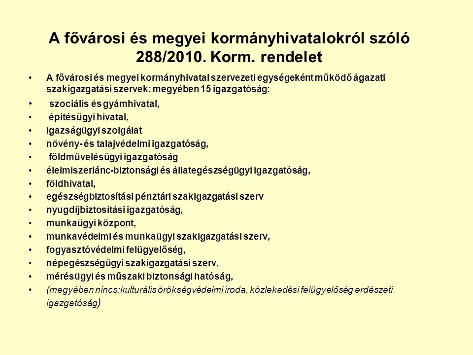 A fővárosi és megyei kormányhivatalokról szóló 288/2010. Korm. rendelet