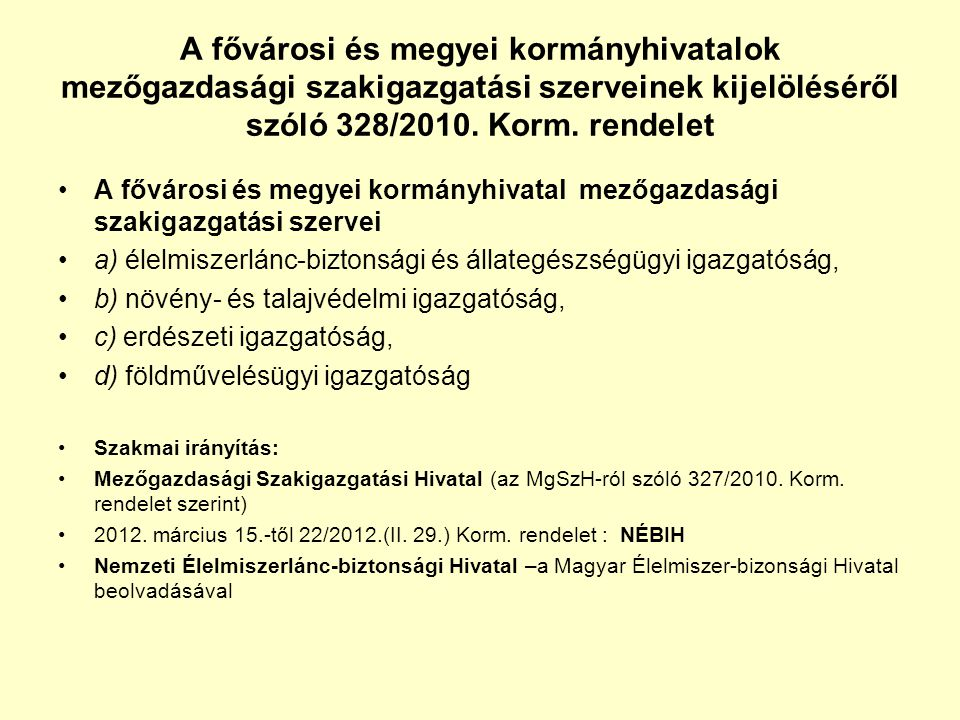 A fővárosi és megyei kormányhivatalok mezőgazdasági szakigazgatási szerveinek kijelöléséről szóló 328/2010. Korm. rendelet