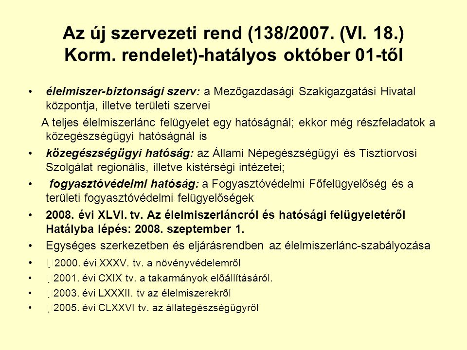 Az új szervezeti rend (138/2007. (VI. 18. ) Korm