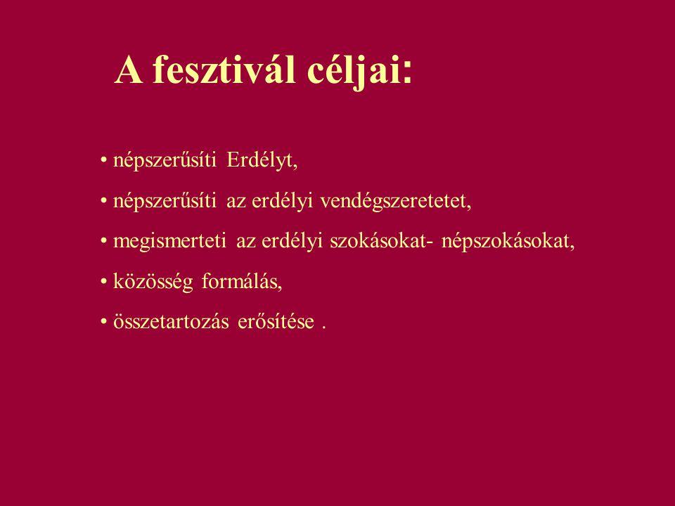 A fesztivál céljai: népszerűsíti Erdélyt,