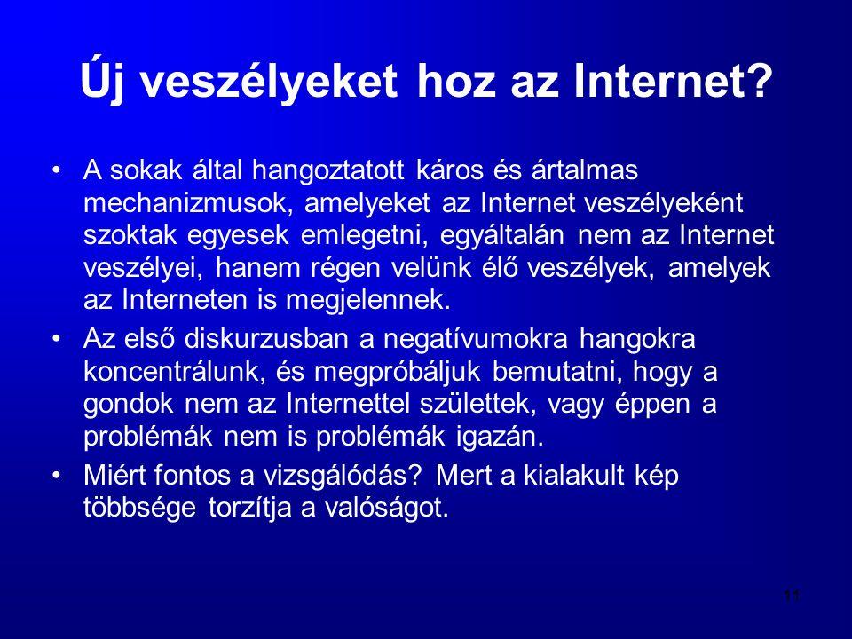 Új veszélyeket hoz az Internet