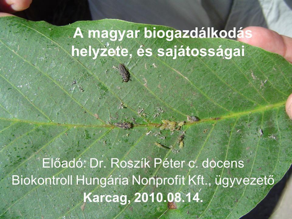 A magyar biogazdálkodás helyzete, és sajátosságai