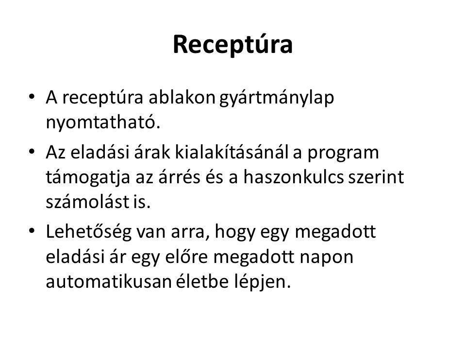 Receptúra A receptúra ablakon gyártmánylap nyomtatható.
