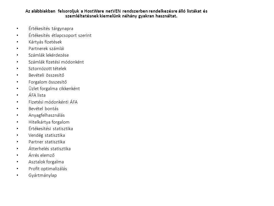 Az alábbiakban felsoroljuk a HostWare netVEN rendszerben rendelkezésre álló listákat és szemléltetésnek kiemelünk néhány gyakran használtat.