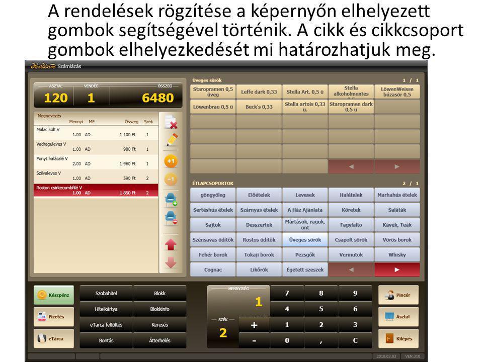 A rendelések rögzítése a képernyőn elhelyezett gombok segítségével történik.