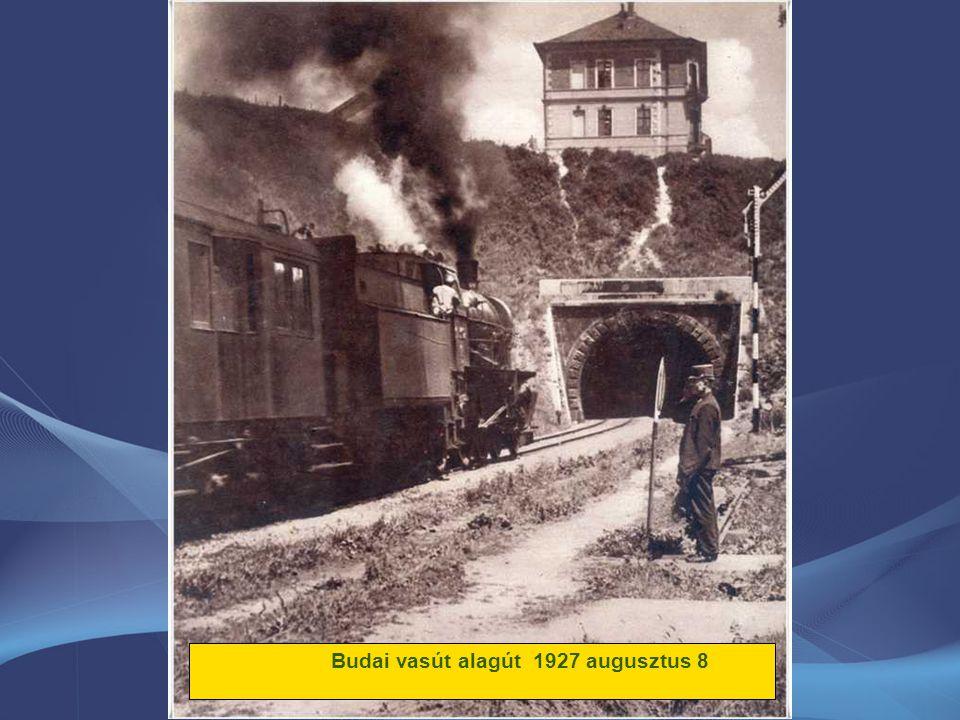 Budai vasút alagút 1927 augusztus 8