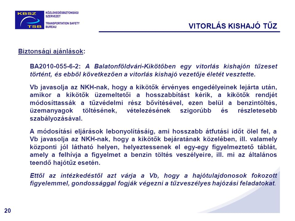 VITORLÁS KISHAJÓ TŰZ Biztonsági ajánlások: