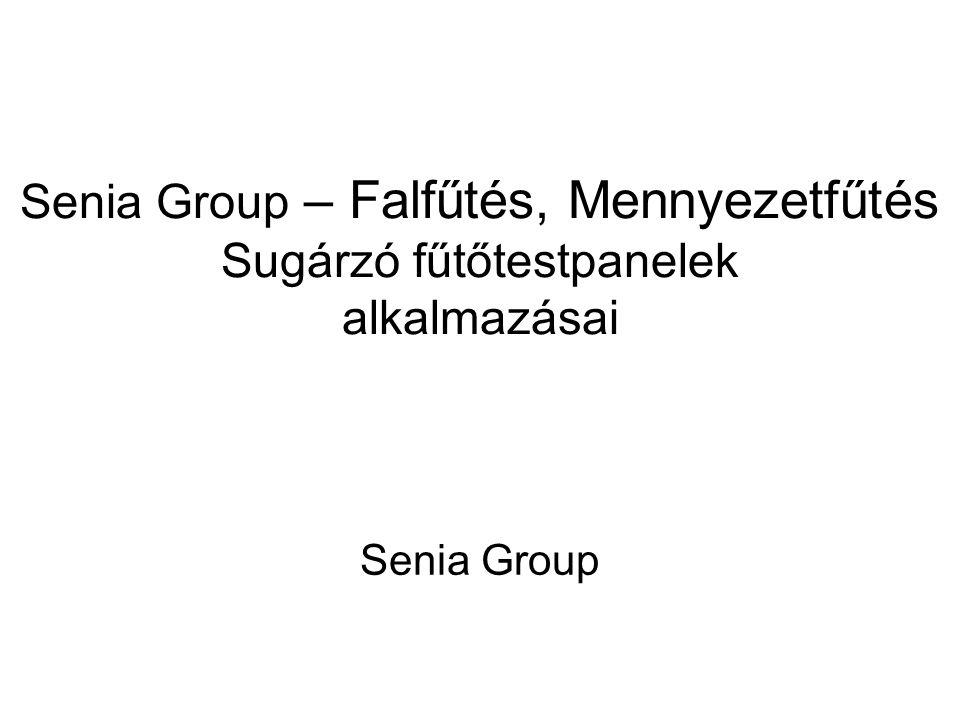 Senia Group – Falfűtés, Mennyezetfűtés Sugárzó fűtőtestpanelek alkalmazásai