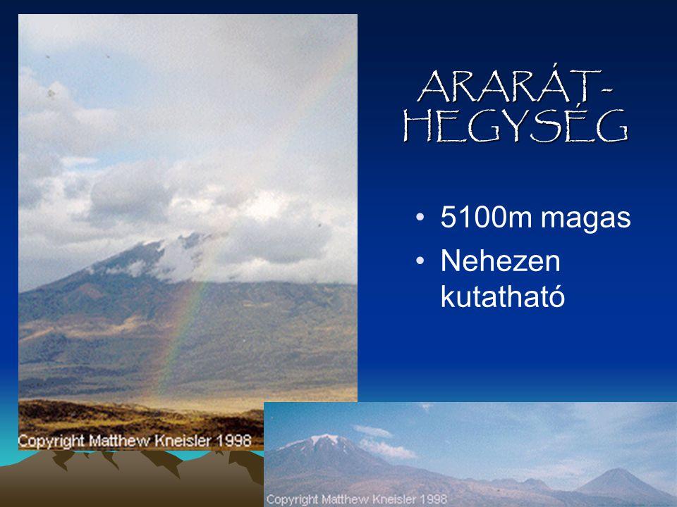 ARARÁT- HEGYSÉG 5100m magas Nehezen kutatható