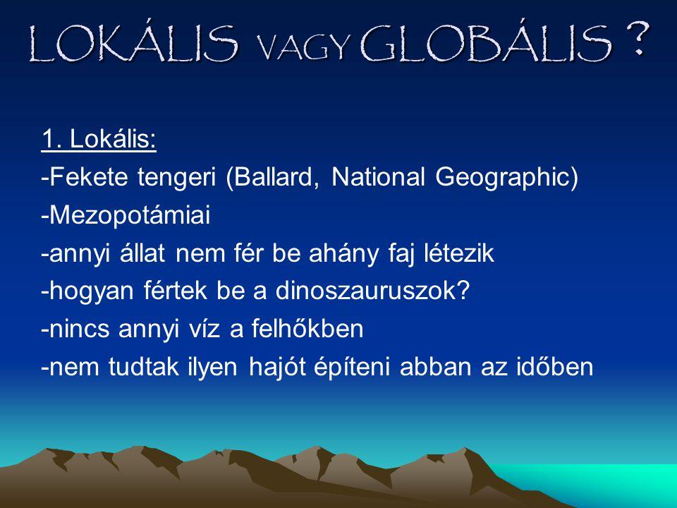 LOKÁLIS VAGY GLOBÁLIS 1. Lokális: