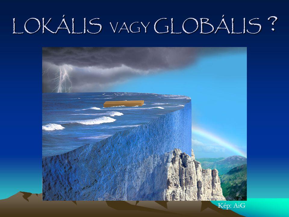 LOKÁLIS VAGY GLOBÁLIS Kép: AiG