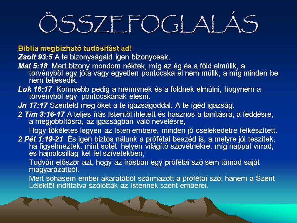 ÖSSZEFOGLALÁS Biblia megbízható tudósítást ad!