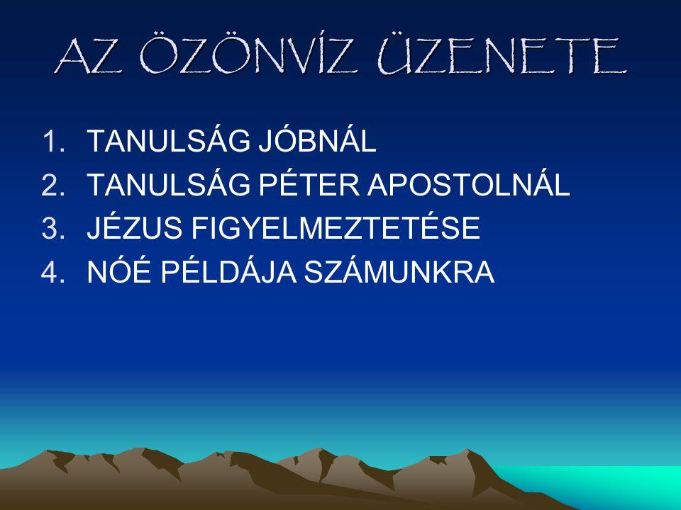 AZ ÖZÖNVÍZ ÜZENETE TANULSÁG JÓBNÁL TANULSÁG PÉTER APOSTOLNÁL
