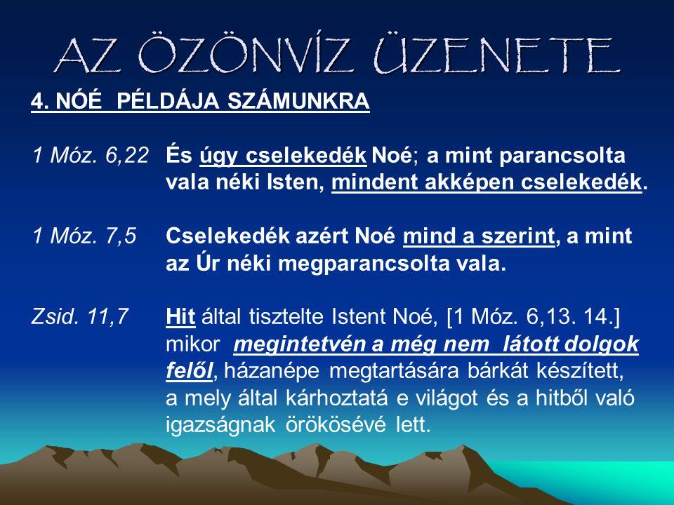 AZ ÖZÖNVÍZ ÜZENETE 4. NÓÉ PÉLDÁJA SZÁMUNKRA