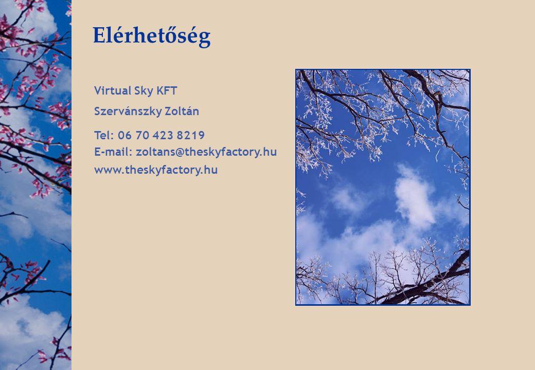 Elérhetőség Virtual Sky KFT Szervánszky Zoltán Tel: 06 70 423 8219
