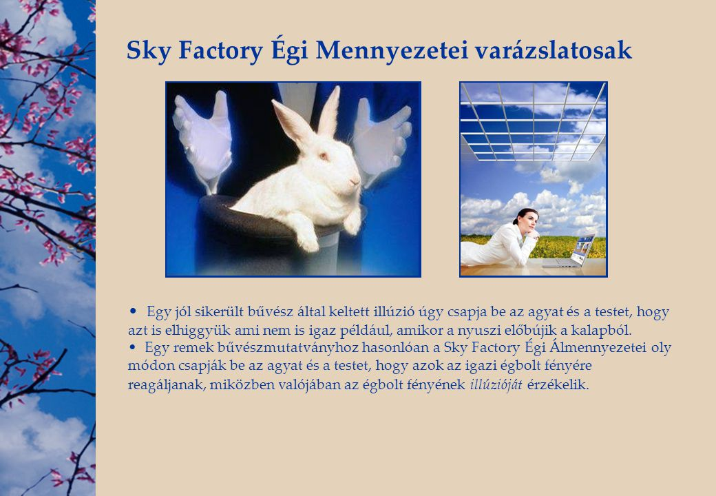 Sky Factory Égi Mennyezetei varázslatosak