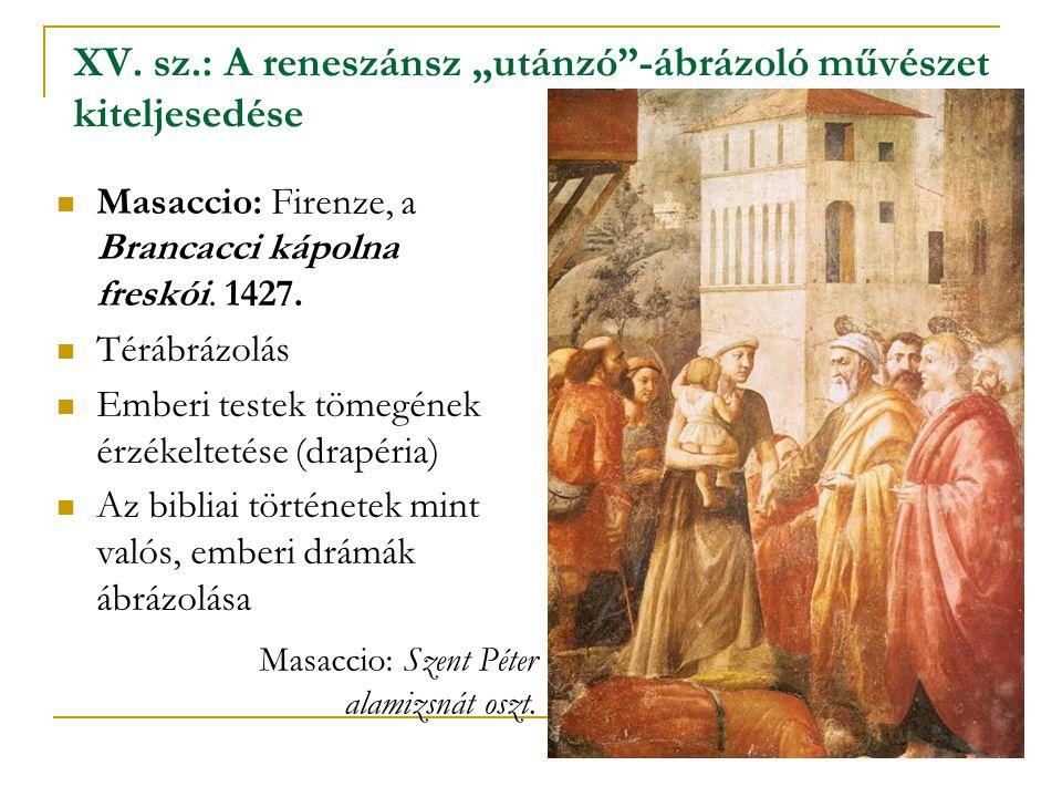 """XV. sz.: A reneszánsz """"utánzó -ábrázoló művészet kiteljesedése"""
