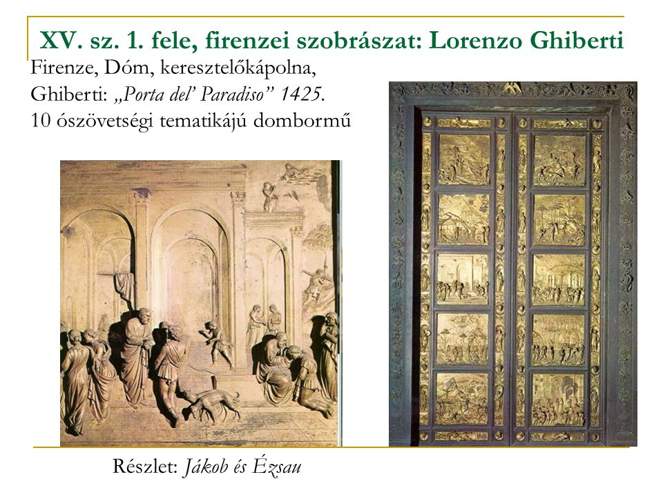 XV. sz. 1. fele, firenzei szobrászat: Lorenzo Ghiberti