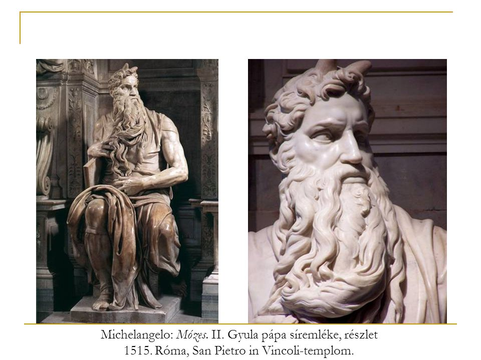 Michelangelo: Mózes. II. Gyula pápa síremléke, részlet