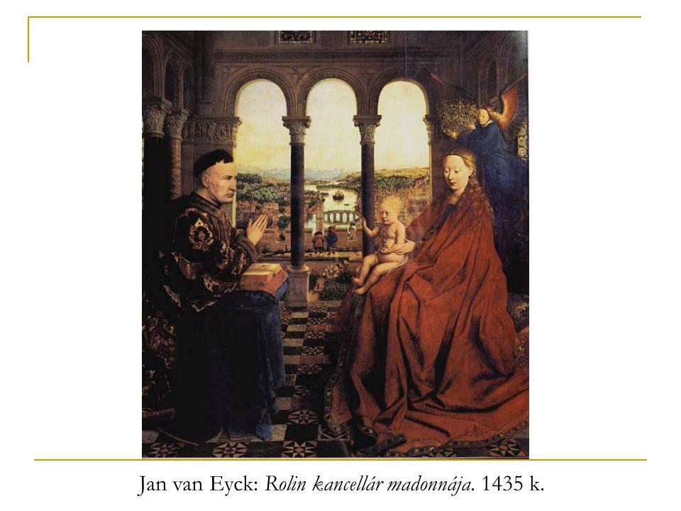 Jan van Eyck: Rolin kancellár madonnája. 1435 k.