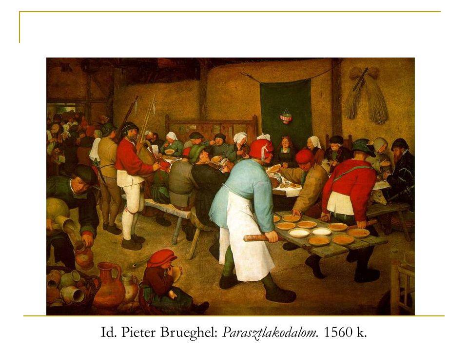 Id. Pieter Brueghel: Parasztlakodalom. 1560 k.