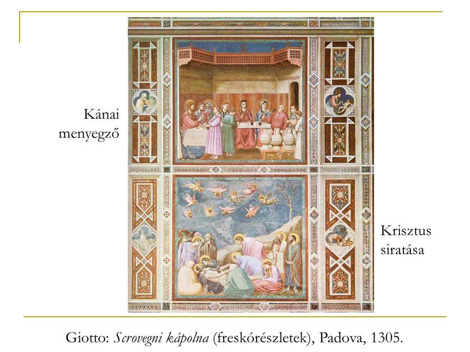 Giotto: Scrovegni kápolna (freskórészletek), Padova, 1305.