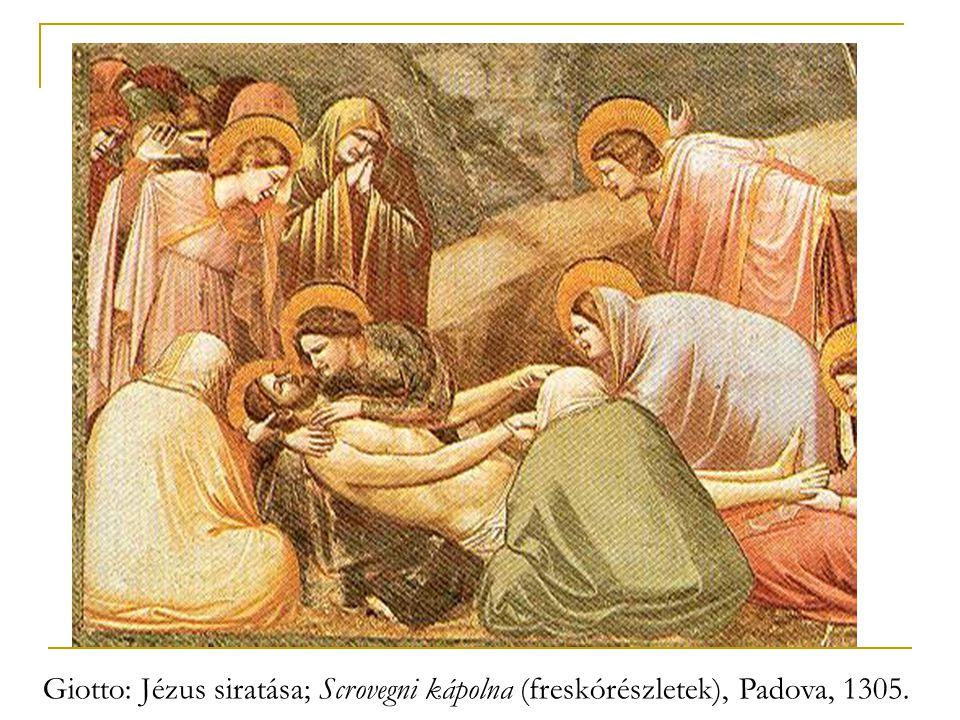 Giotto: Jézus siratása; Scrovegni kápolna (freskórészletek), Padova, 1305.
