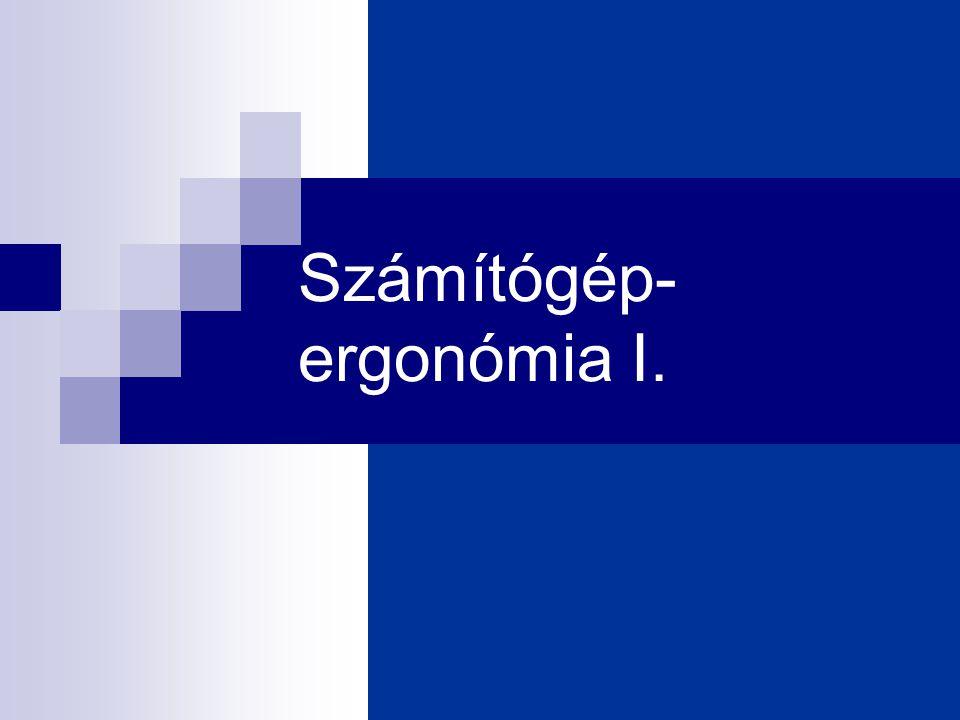 Számítógép-ergonómia I.