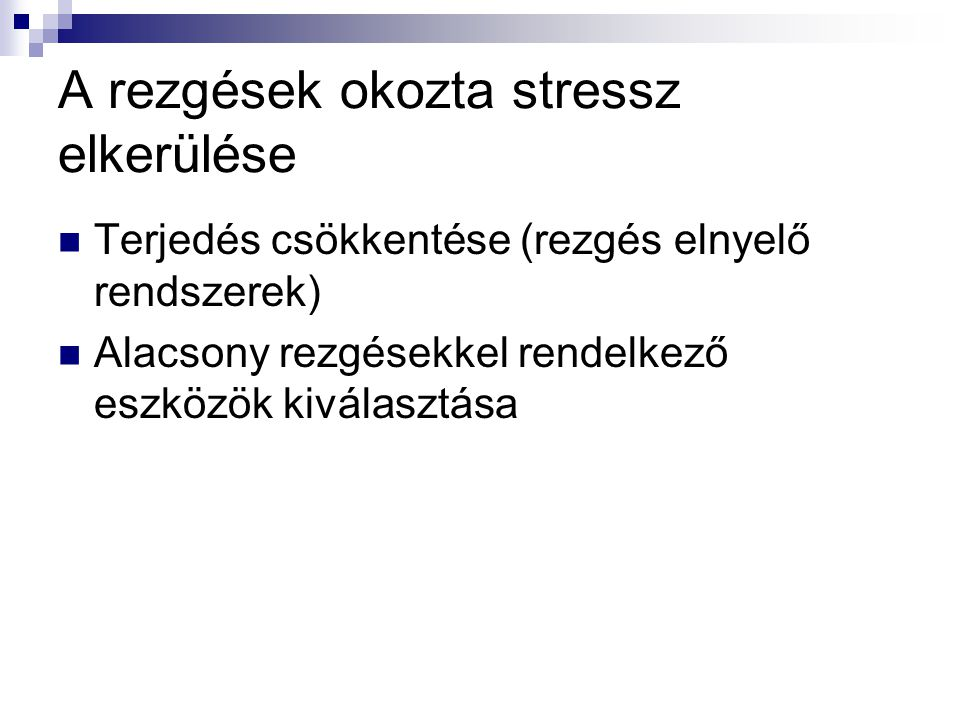 A rezgések okozta stressz elkerülése
