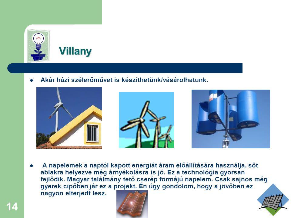 Villany Akár házi szélerőművet is készíthetünk/vásárolhatunk.