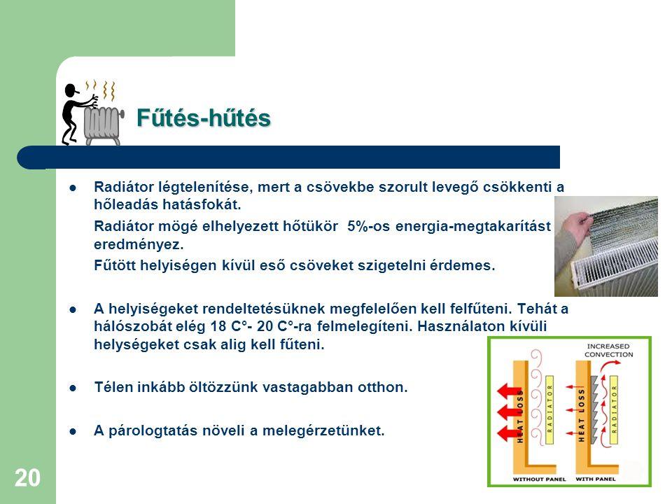 Fűtés-hűtés Radiátor légtelenítése, mert a csövekbe szorult levegő csökkenti a hőleadás hatásfokát.