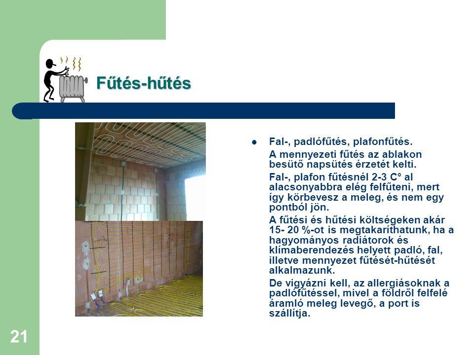 Fűtés-hűtés Fal-, padlófűtés, plafonfűtés.