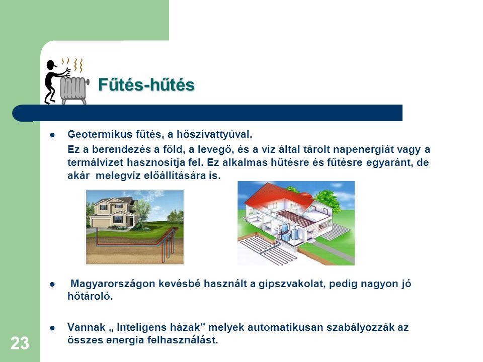 Fűtés-hűtés Geotermikus fűtés, a hőszivattyúval.