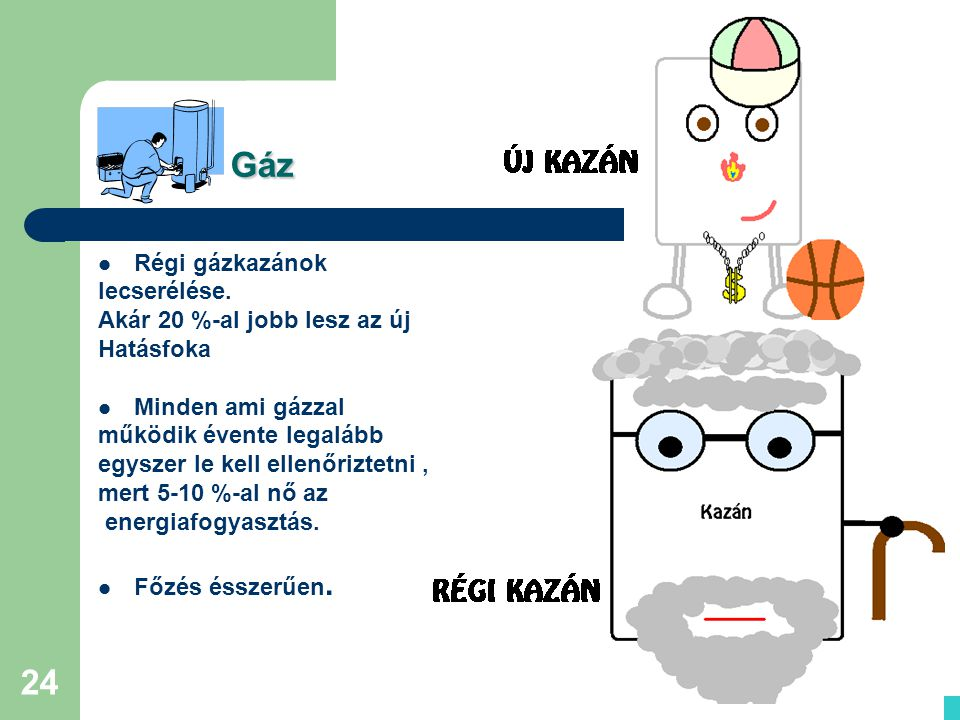 Gáz Régi gázkazánok lecserélése. Akár 20 %-al jobb lesz az új