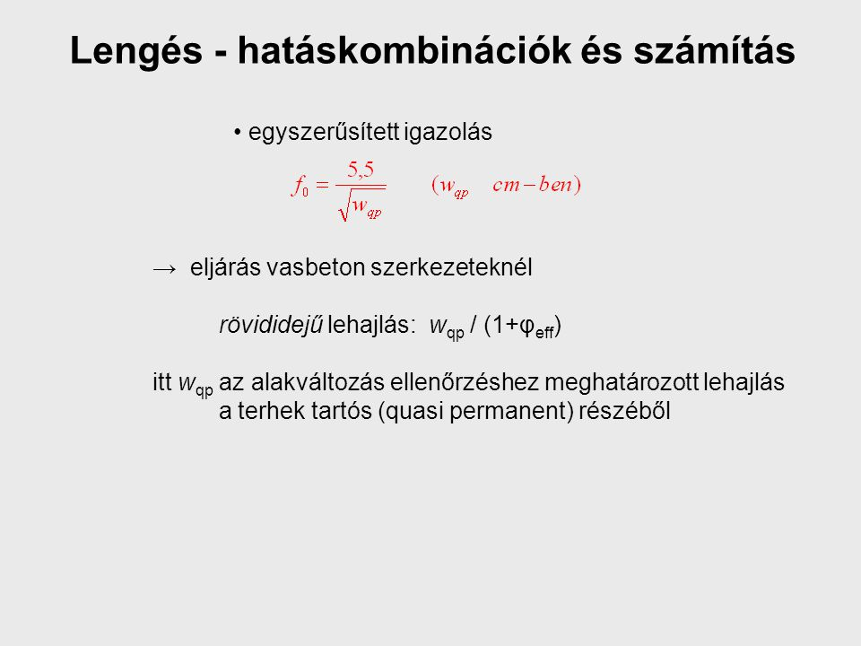 Lengés - hatáskombinációk és számítás