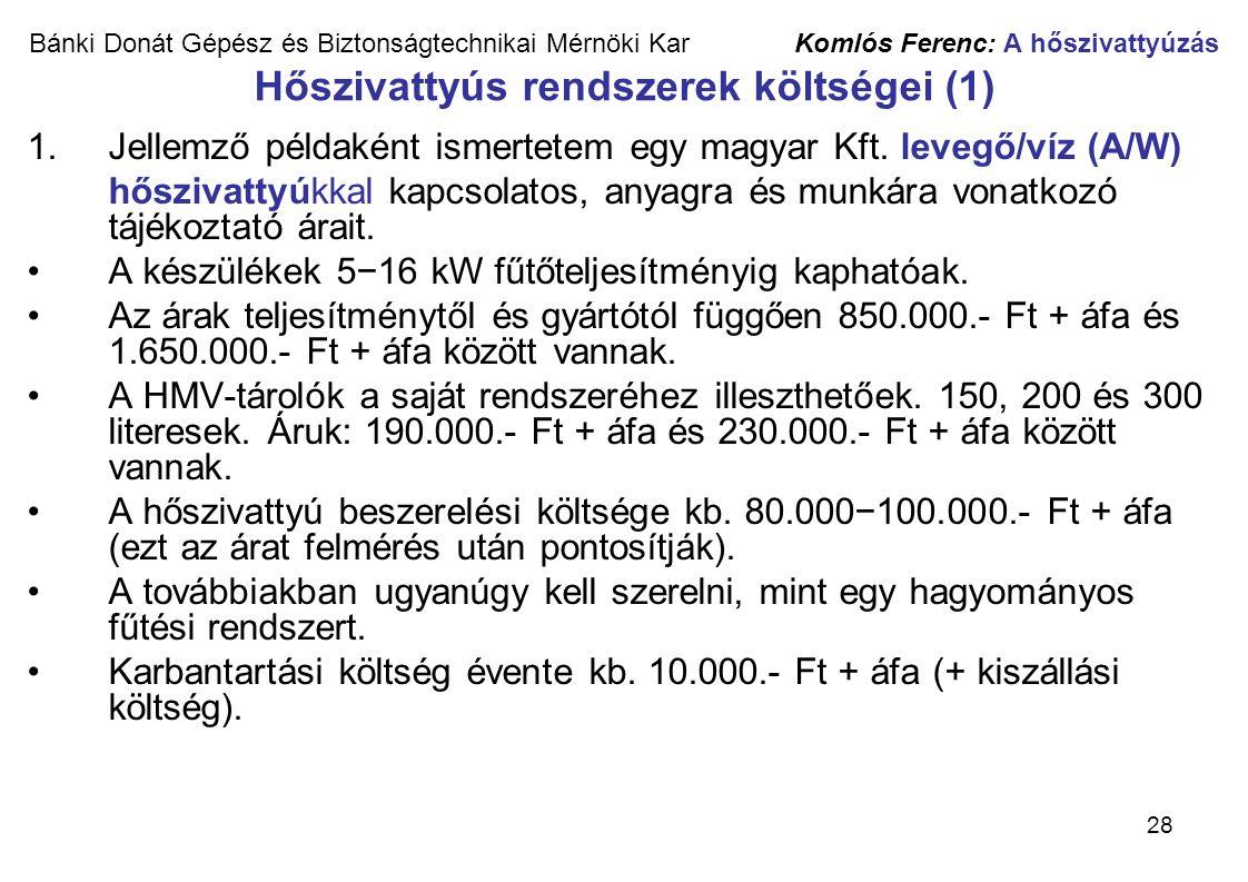 Jellemző példaként ismertetem egy magyar Kft. levegő/víz (A/W)