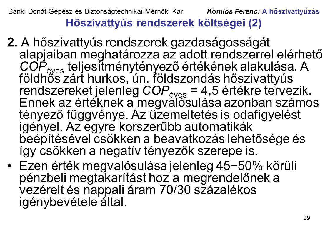 Bánki Donát Gépész és Biztonságtechnikai Mérnöki Kar Komlós Ferenc: A hőszivattyúzás Hőszivattyús rendszerek költségei (2)