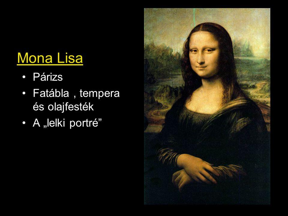 """Mona Lisa Párizs Fatábla , tempera és olajfesték A """"lelki portré"""