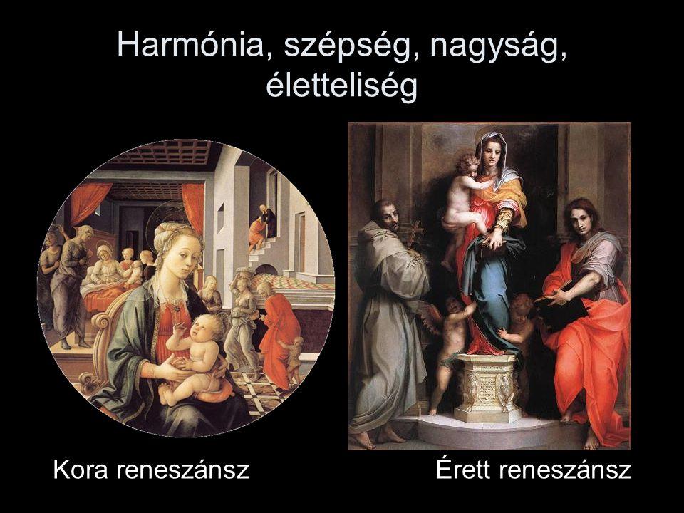 Harmónia, szépség, nagyság, életteliség