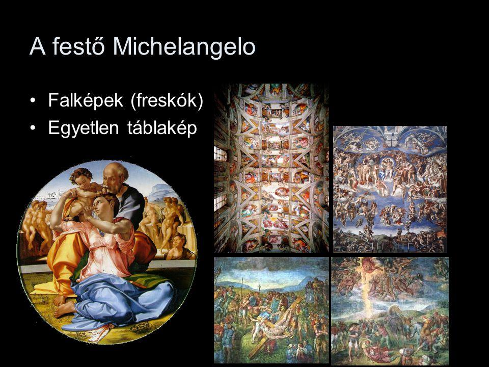 A festő Michelangelo Falképek (freskók) Egyetlen táblakép