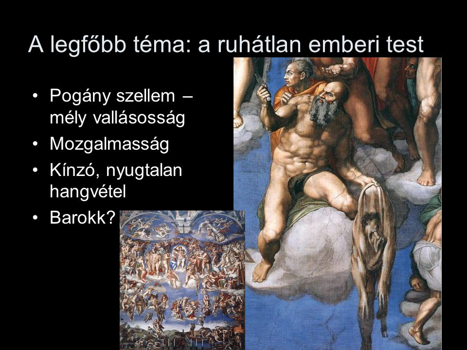 A legfőbb téma: a ruhátlan emberi test