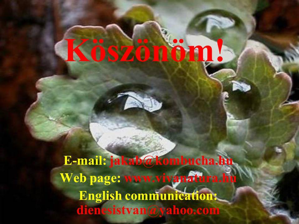 Köszönöm! E-mail: jakab@kombucha.hu Web page: www.vivanatura.hu
