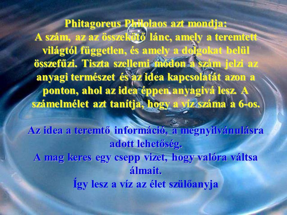 Phitagoreus Philolaos azt mondja: A szám, az az összekötő lánc, amely a teremtett világtól független, és amely a dolgokat belül összefűzi.