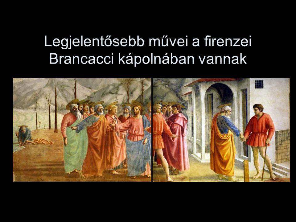 Legjelentősebb művei a firenzei Brancacci kápolnában vannak