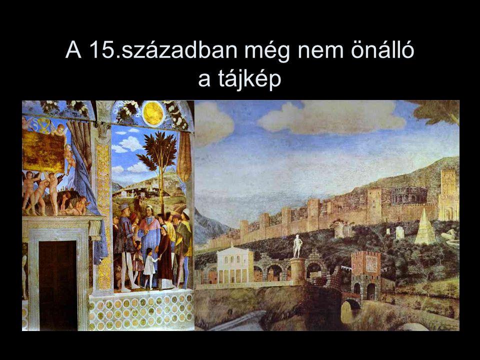 A 15.században még nem önálló a tájkép